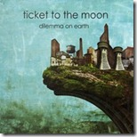 Ticket To The Moon - Dilemma On Earth