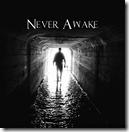 Never Awake - Underground